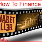 How To Finance A Film With Tom Malloy